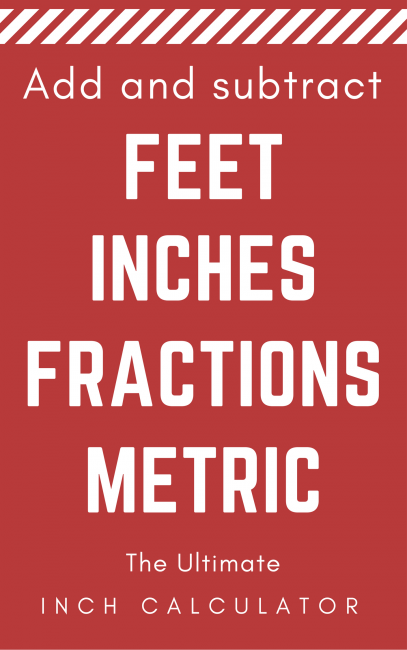 Share feet and inches measurement calculator | add inch fractions