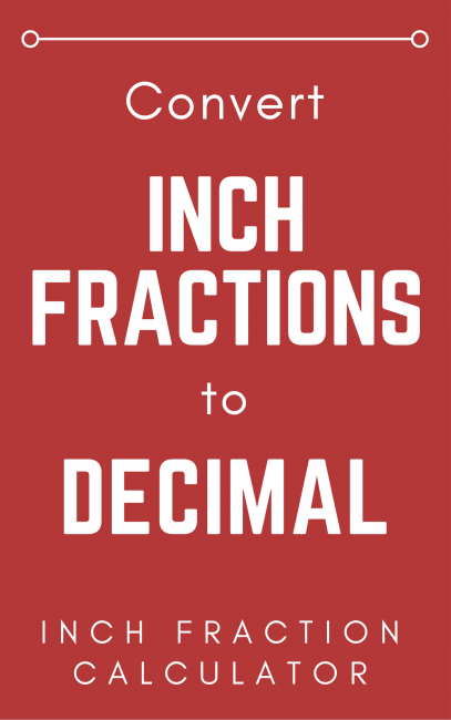 Inch Fraction Calculator - Find Inch Fractions From Decimal