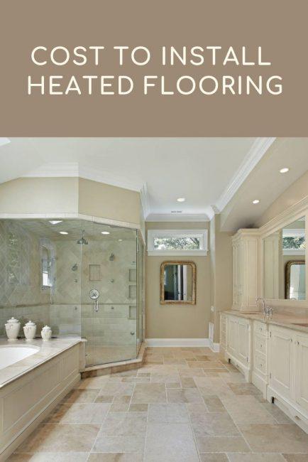 Cost To Install Heated Bathroom Flooring 2019 Calculator
