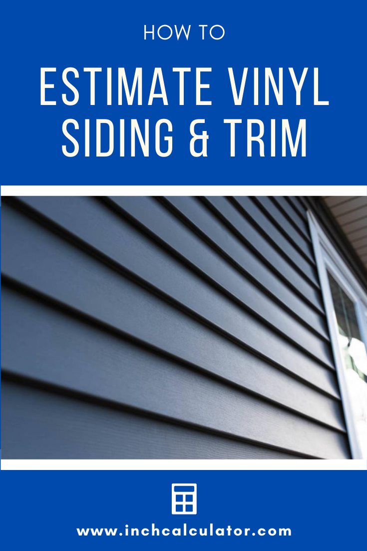 Vinyl Siding Calculator Estimate Siding Trim And
